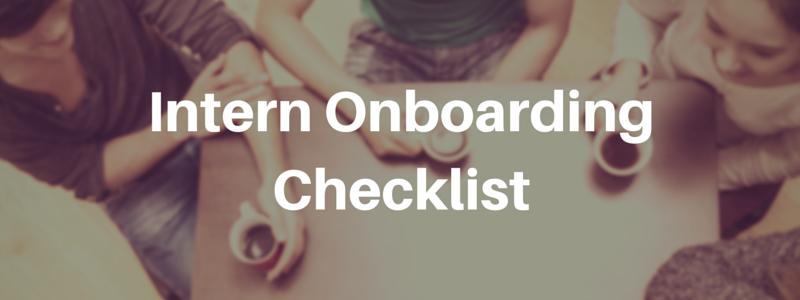 Why use an intern onboarding checklist?: