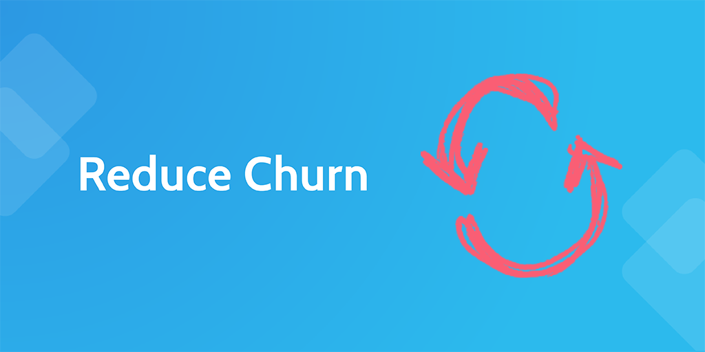The reasons behind churn