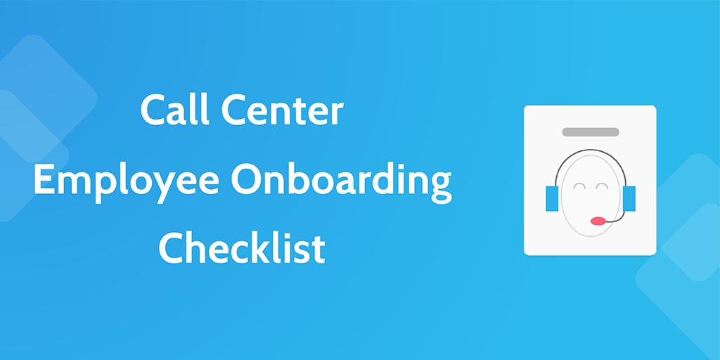 Call Center Employee Onboarding Checklist Process Street