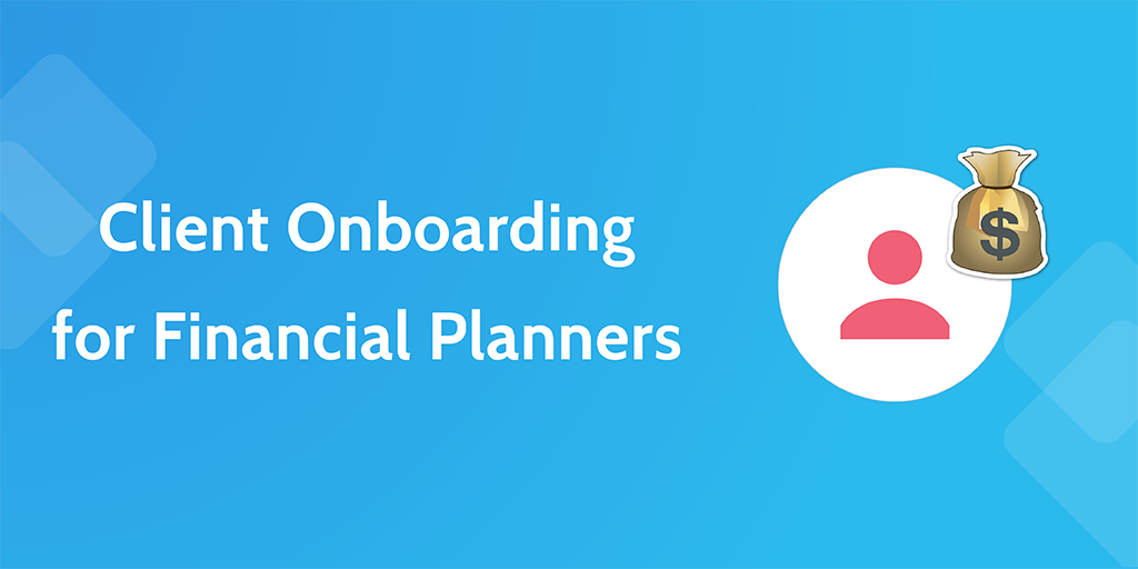 client onboarding for financial planners